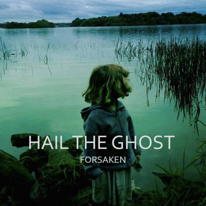 |Music Monday| Hail the Ghost, Forsaken