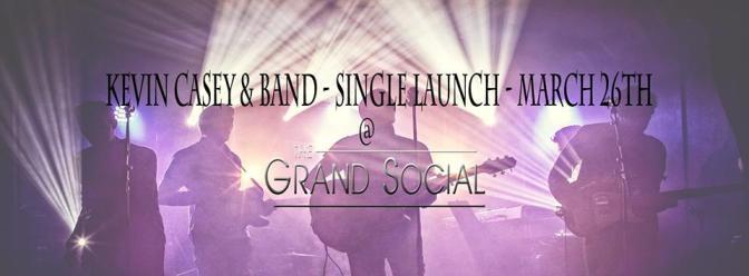 Kevin Casey – Grand Social tonight!
