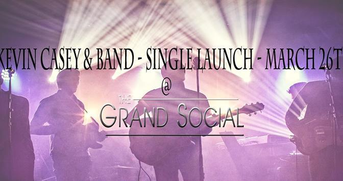 Kevin Casey – Grand Social tonight!