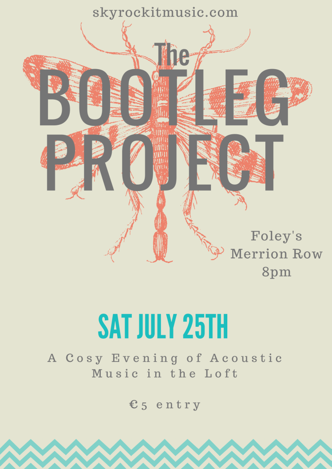 Bootleg Project #3 – Saturday 25th July